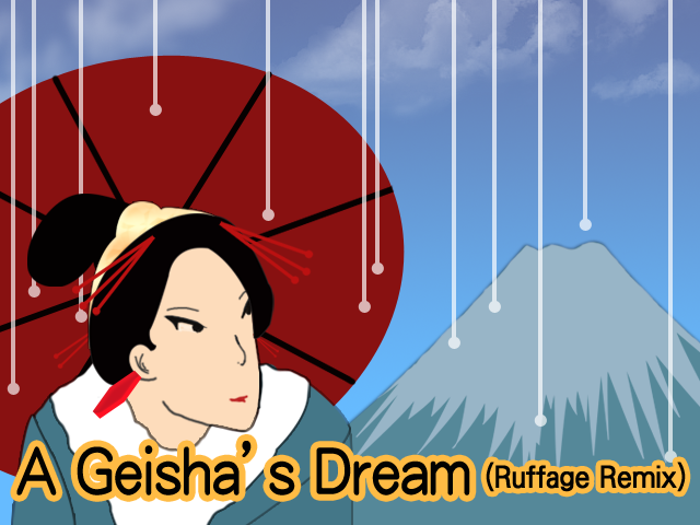 A Geisha's Dream (Ruffage Remix)